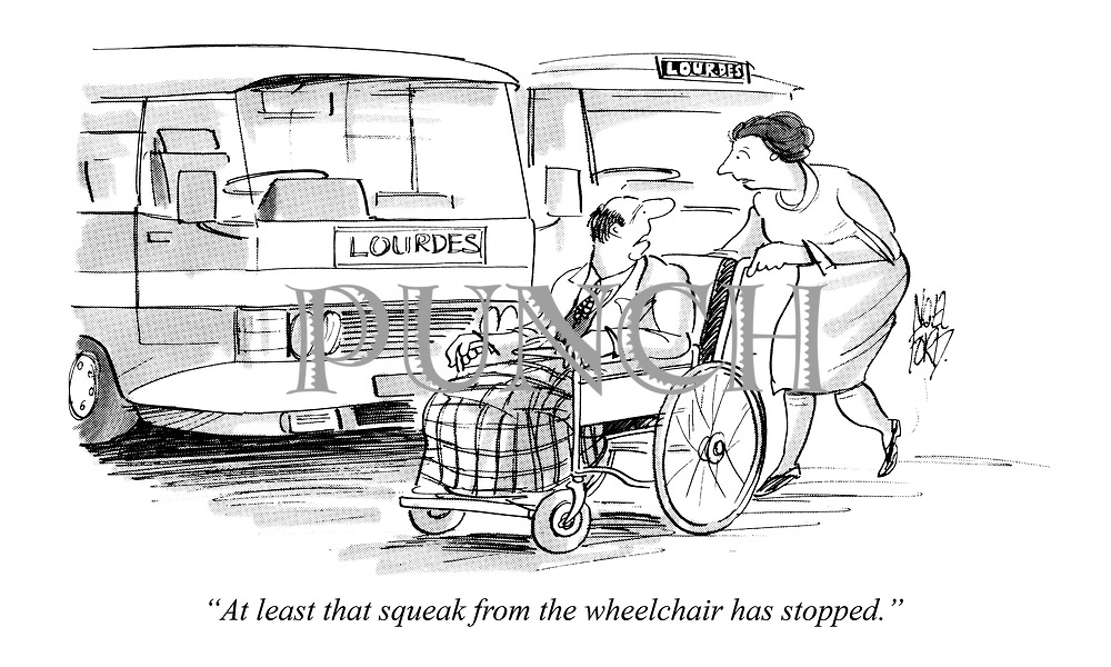 """At least that squeak from the wheelchair has stopped."""