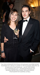 The HON.ALEXANDER RAYNE son of Lord rayne, and MISS JENNIE WILKINSON at a dinner in London on 4th November 2002.PEW 36