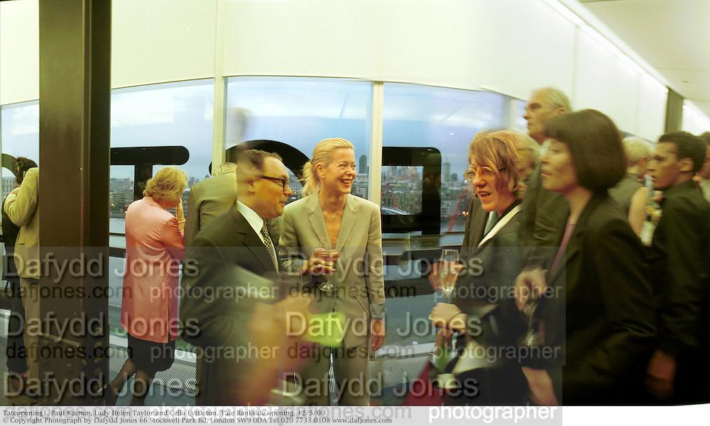 Tateopening1. Paul Kasmin, Lady Helen Taylor and Celia Lyttleton. Tate Bankside opening. 12/5/00<br /> © Copyright Photograph by Dafydd Jones 66 Stockwell Park Rd. London SW9 0DA Tel 020 7733 0108 www.dafjones.com