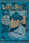 The Land of Fire, Tiera del Fuego, by Captain Mayne Reid, Frederick Warne and co, London, 1884.