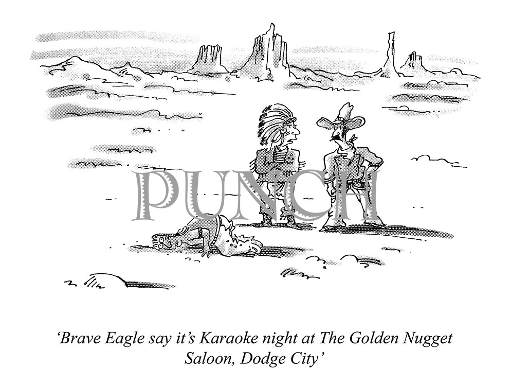 'Brave Eagle say it's Karaoke night at The Golden Nugget Saloon, Dodge City'