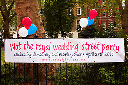 LONDON, UK  29/04/2011. The Royal Wedding of HRH Prince William to Kate Middleton. Banner for Not The Royal Wedding Street Party being held in Red Lion Square. Photo credit should read CLIFF HIDE/LNP.