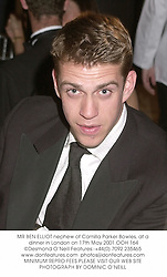 MR BEN ELLIOT nephew of Camilla Parker Bowles, at a dinner in London on 17th May 2001.	OOH 164
