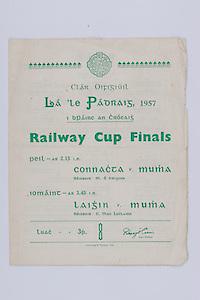 Interprovincial Railway Cup Football Cup Final,  17.03.1957, 03.17.1957, 17th March 1957, referee M O Huiginn, Connacht 2-09, Munster 1-06,.Interprovincial Railway Cup Hurling Cup Final,  17.03.1957, 03.17.1957, 17th March 1957, referee C MacLoclainn, Leinster 2-05, Munster 5-07,