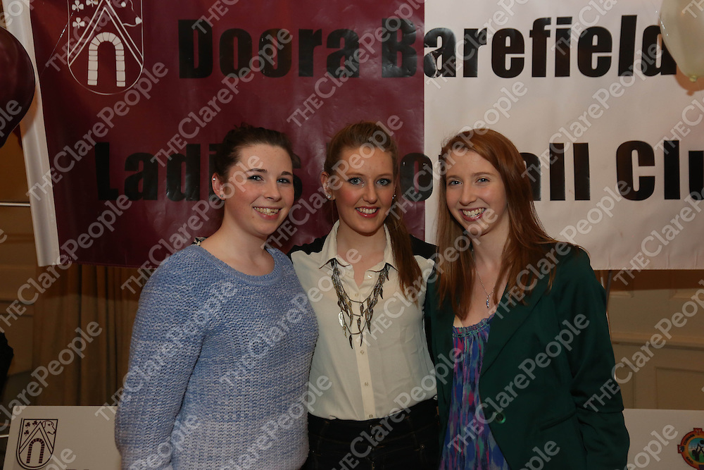 Susie Molloy, Aine Meehan and Ciara Davenport pictured at the DooraB for the Ladies Football Medal Presentation at the Old Ground Hotel on Saturday.<br /> Pic. Brian Arthur/ Press 22.