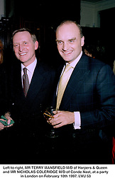 Left to right, MR TERRY MANSFIELD M/D of Harpers & Queen and MR NICHOLAS COLERIDGE M/D of Conde Nast, at a party in London on February 10th 1997.LWJ 53