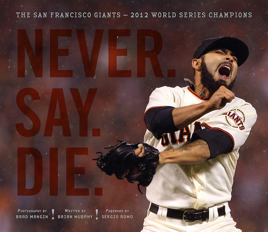 NEVER. SAY. DIE. (signed by Brad Mangin)<br />