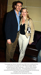 TV presenter ANNA WALKER and MR WILL HARRINGTON at a party in London on 18th March 2004.PSP 5