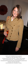 LADY LUCY FORTESCUE at a party in London on 15th May 2003.	PJP 15