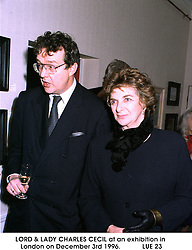LORD & LADY CHARLES CECIL at an exhibition in London on December 3rd 1996.                                                                                                    LUE 23