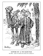 "Eastward Ho! or The Blazed Trail. Herr Hitler. ""Looks as if somebody else had been this way before me."" (Hitler dressed as an Arab Nomad with camel laden with Nazi supplies, looks at a palm tree carved with 'Wilhelm R.I. 1911')"