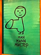 """Man, Man, Mister,"" in English, German, and faux-Russian. But the member is unmistakable. Berlin, Germany."