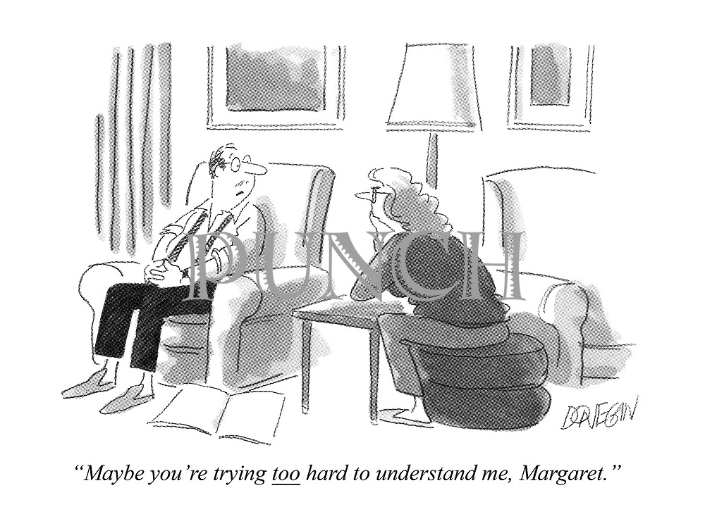 """Maybe you're trying TOO hard to understand me, Margaret."""