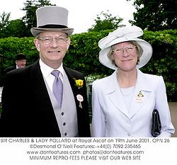 SIR CHARLES & LADY POLLARD at Royal Ascot on 19th June 2001. OPN 26