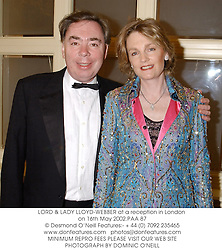 LORD & LADY LLOYD-WEBBER at a reception in London on 16th May 2002.PAA 87