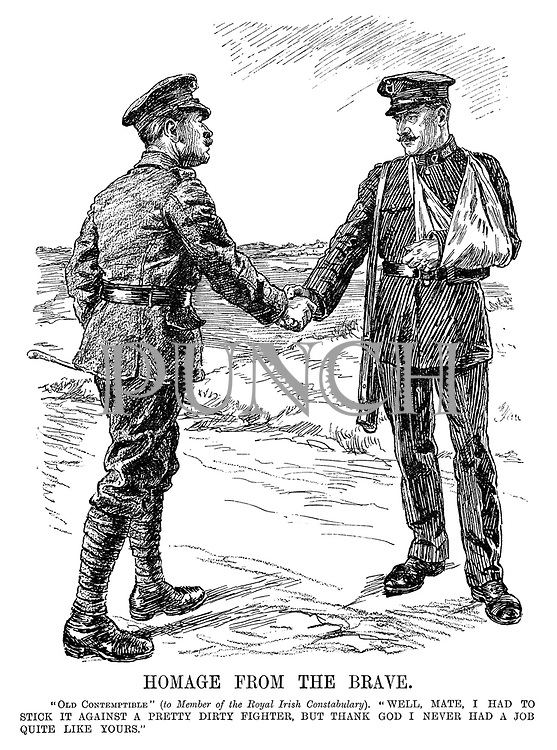 "Homage from the Brave. ""Old Contemptible"" (to member of the Royal Irish Constabulary). ""Well, mate, I had to stick it against a pretty dirty fighter, but thank God I never had a job quite like yours."""