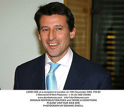 LORD COE at a reception in London on 10th November 2003.POI 83
