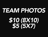 TEAM PHOTOS - $10 (8X10)   $5 (5X7)