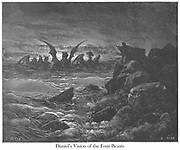 The Vision of the Four Beasts Daniel 7:2-3 From the book 'Bible Gallery' Illustrated by Gustave Dore with Memoir of Dore and Descriptive Letter-press by Talbot W. Chambers D.D. Published by Cassell & Company Limited in London and simultaneously by Mame in Tours, France in 1866