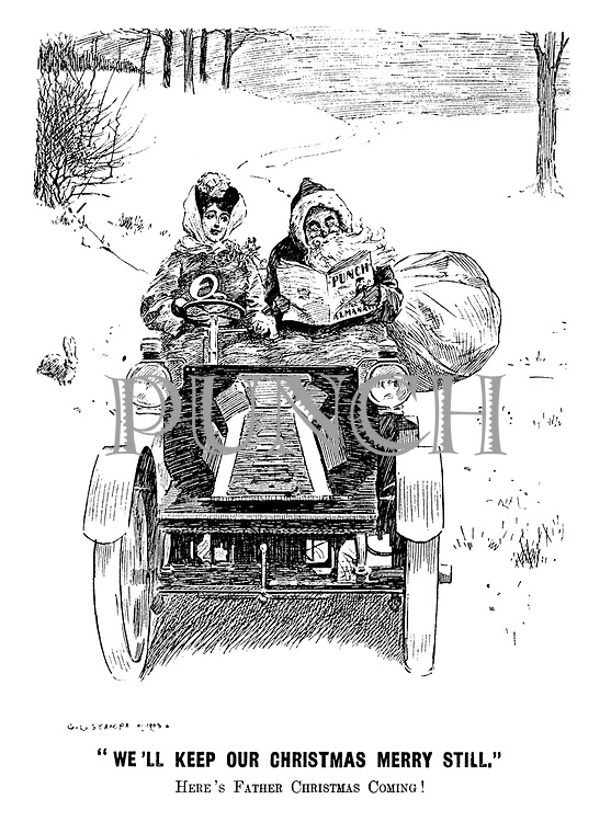 """We'll keep our Christmas merry still."" Here's Father Christmas coming!"