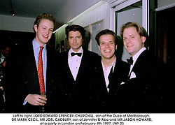 Left to right, LORD EDWARD SPENCER-CHURCHILL, son of the Duke of Marlborough, DR MARK CECIL, MR JOEL CADBURY, son of Jennifer D'Abo and MR JASON HOWARD, at a party in London on February 4th 1997.LWF 23
