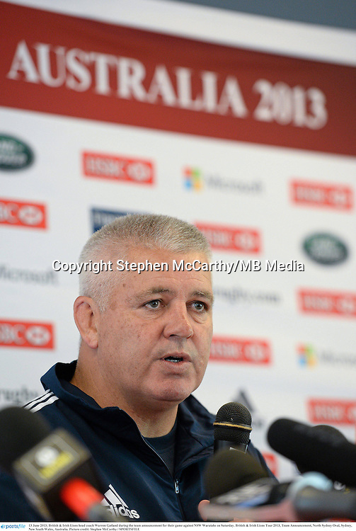 13 June 2013; British & Irish Lions head coach Warren Gatland during the team announcement for their game against NSW Waratahs on Saturday. British & Irish Lions Tour 2013, Team Announcement, North Sydney Oval, Sydney, New South Wales, Australia. Picture credit: Stephen McCarthy / SPORTSFILE