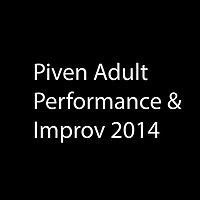 Piven Adult Performance & Improv 2014