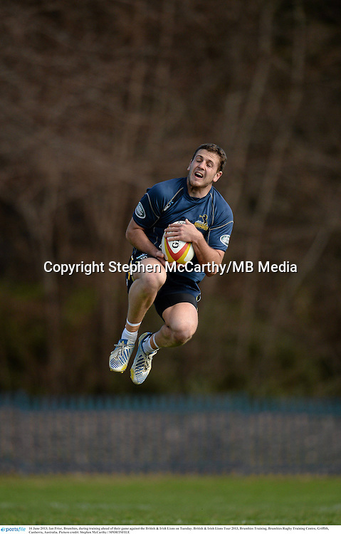 16 June 2013; Ian Prior, Brumbies, during training ahead of their game against the British & Irish Lions on Tuesday. British & Irish Lions Tour 2013, Brumbies Training, Brumbies Rugby Training Centre, Griffith, Canberra, Australia. Picture credit: Stephen McCarthy / SPORTSFILE