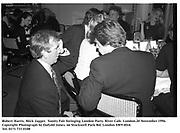 Robert Harris, Mick Jagger.  Vanity Fair Swinging London Party. River Cafe. London.20 November 1996.<br />Copyright Photograph by Dafydd Jones<br />66 Stockwell Park Rd. London SW9 0DA<br />Tel. 0171 733 0108