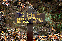 Take Care of the Land Someday You'll Be Part of It Environmental Conservation Sign at Santa Anita Canyon, Angeles National Forest, California