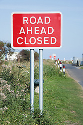 Road Ahead Closed sign after coastal erosion near to Kilnsea; East Yorkshire; England