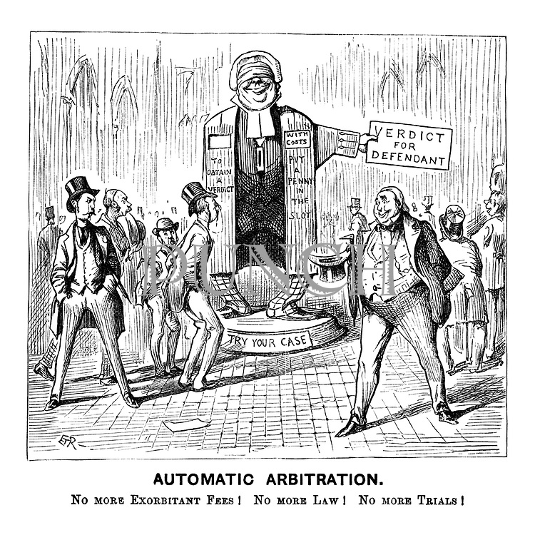 Automatic Arbitration. No more exorbitant fees! No more law! No more trials! (a Victorian cartoon shows a blindfolded robot judge at the law courts  with TRY YOUR CASE - To Obtain A Verdict - With Costs - Put A Penny In The Slot - VERDICT FOR DEFENDENT and a suspicious public)