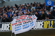 Brighton and Hove Albion fans display a banner before the Sky Bet Championship play off semi final first leg at the American Express Community Stadium, Brighton and Hove<br /> Picture by David Horn/Focus Images Ltd +44 7545 970036<br /> 08/05/2014