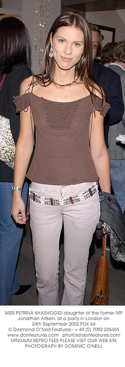 MISS PETRINA KHASHOGGI daughter of the former MP Jonathan Aitken, at a party in London on 24th September 2002.	PDK 64