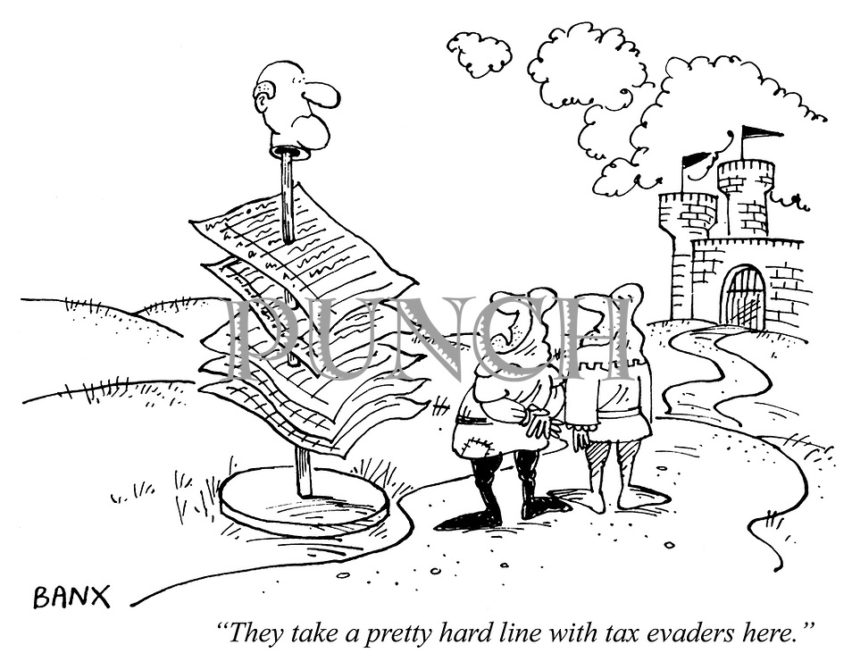"""They take a pretty hard line with tax evaders here."""