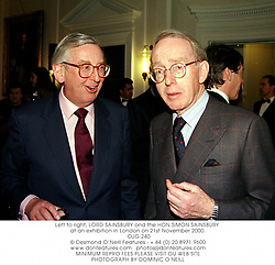 Left to right, LORD SAINSBURY and the HON.SIMON SAINSBURY at an exhibition in London on 21st November 2000.		OJG 240