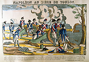 Napoleon Bonaparte at the Siege of Toulon, 18 September to 18 December 1793. French Republican victory over Royalist rebellion supported by Britain, Spain, Naples and Sicily and Sardinia. Napoleon as a young Captain of Artillery first made a name for himself. Popular French hand-coloured woodcut.