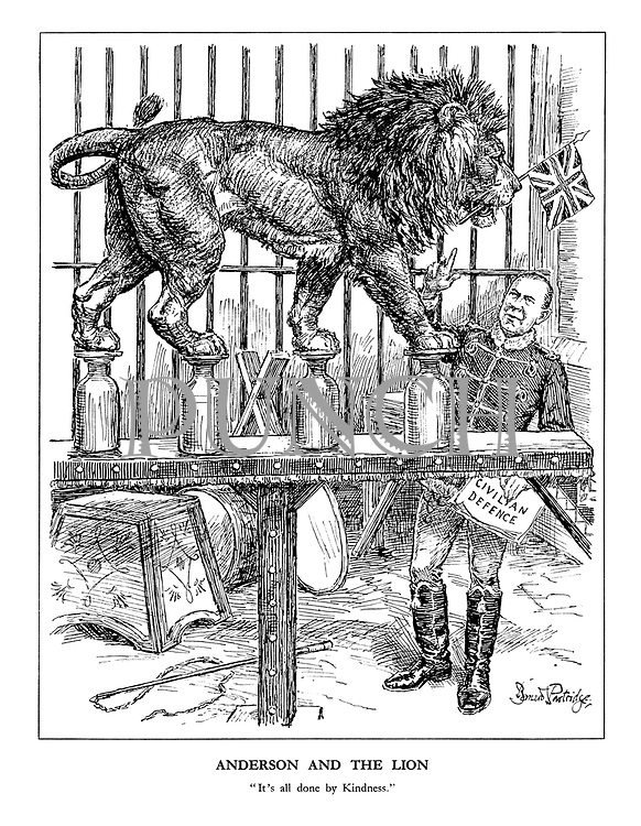 "Anderson and the Lion. ""It's all done by Kindness."" (Lord Privy Seal John Anderson in his role of preparing for air raids takes care of Civilian Defence by training the British Lion to walk carefully on bottles)"