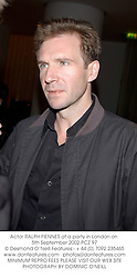 Actor RALPH FIENNES at a party in London on 5th September 2002.	PCZ 97