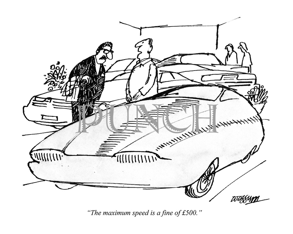 """""""The maximum speed is a fine of £500."""""""