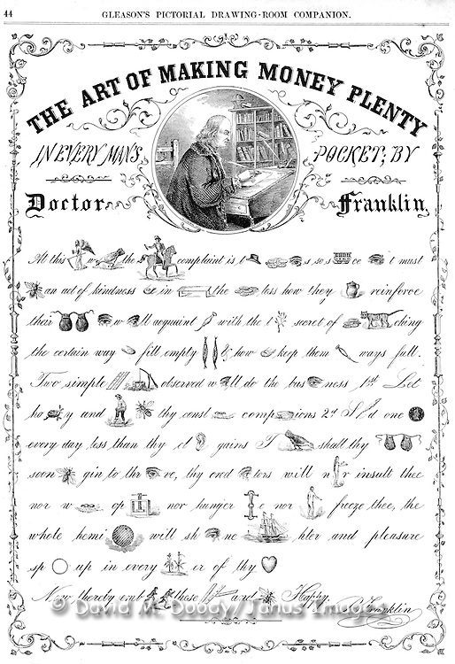 "Doctor Ben Franklin's ""The Art of Making Money Plenty in every man's Pocket"" Gleason's Pictorial 1854 Picture & Word Puzzle. This is a Rebus Puzzle,  popular word picture puzzles with hidden meanings to solve, very popular in the 1800s. THE ANSWER IS: At this time when the major complaint is that money is so scarce it must be an act of kindness to instruct the moneyless how they can reinforce their pockets. I will acquaint you with the true secret of money catching, the certain way to fill empty purses and how to keep them always full. Two simple rules well observed will do the business. First, let honesty and labor be thy constant companions. Second, spend one penny every day less than thy clear gains. Then shall thy pockets soon begin to thrive, thy creditors will never insult thee, nor want oppress, nor hunger bite, nor nakedness freeze thee; the whole hemisphere will shine brighter, and pleasure spring up in every corner of thy heart. Now therefore embrace these rules and be Happy."
