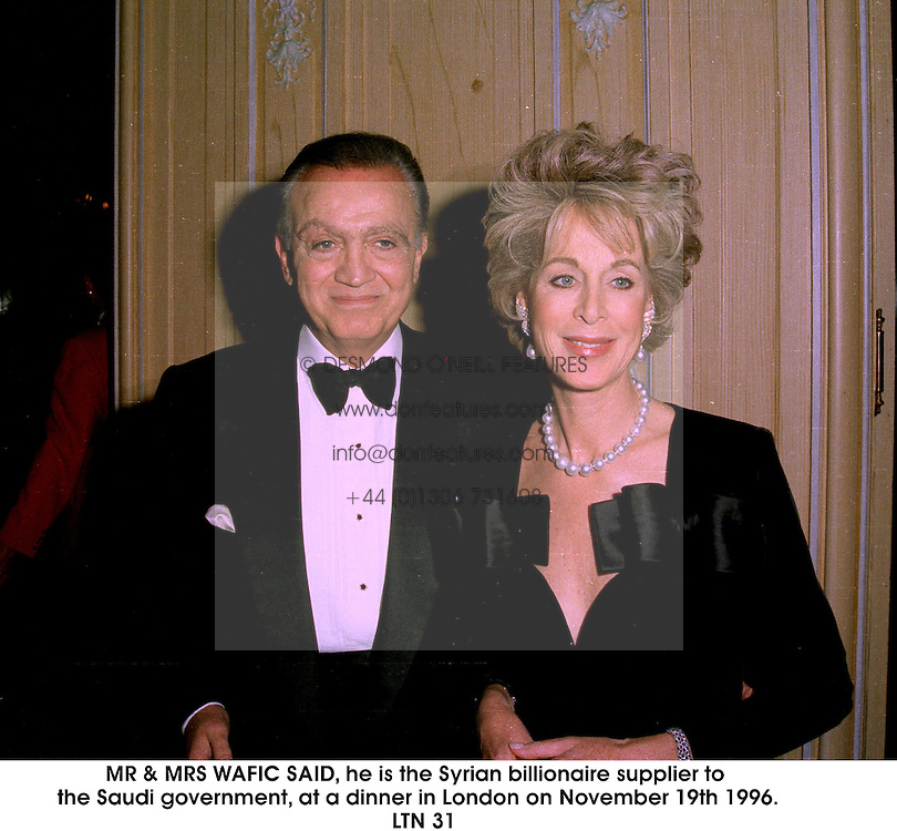 MR & MRS WAFIC SAID, he is the Syrian billionaire supplier to the Saudi government, at a dinner in London on November 19th 1996.   LTN 31