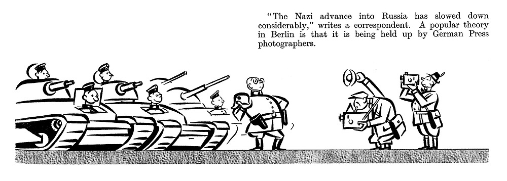 """The Nazi advance into Russia has slowed down considerably,"" writes a correspondent. A popular theory in Berlin is that it is being held up by German press photographers."