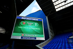 The Big Screen at Goodison Park shows a test screen for VAR ahead of the Carabao Cup fixture between Everton and Rotherham United - Mandatory by-line: Robbie Stephenson/JMP - 29/08/2018 - FOOTBALL - Goodison Park - Liverpool, England - Everton v Rotherham United - Carabao Cup