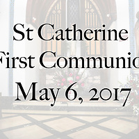 St Catherine 1st Communion 05-06-17