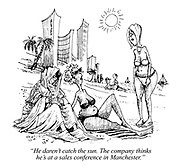 """""""He daren't catch the sun. The company thinks he's at a sales conference in Manchester."""""""