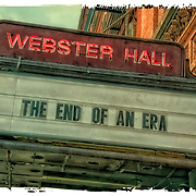 "Marquee on Webster Hall  "" The End Of An Era"".  On August 10, Webster Hall closed its doors."