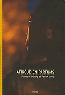 &quot;Parfums d'Afrique&quot; <br /> de V&eacute;ronique Durruty et Patrick Guedj<br /> <br /> A Obtenu le prix Guerlain 2006<br /> <br /> <br /> Editions de la Martini&egrave;re<br /> <br /> Le coffret et le livre sont &eacute;puis&eacute;s <br /> <br /> En cherchant, on peut les trouver ponctuellement dans les libriaires de livres rares. Je l'ai vu r&eacute;cemment &agrave; la Lucarne des ecrivains, 115, rue de l'Ourcq, 75019 Paris