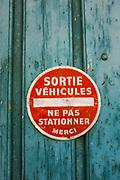 Sign, panneau: Sortie Vehicules, ne pas stationner, merci. Banyuls Sur Mer, Pyrenees Orientale, France.