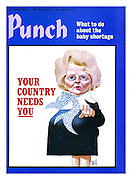 Punch Front Cover, 23rd February 1977 showing Conservative Party leader Margaret Thatcher demanding a population increase in a parody of war propaganda poster 'Your Country Needs You'